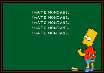 I Hate Mondays (1/2)