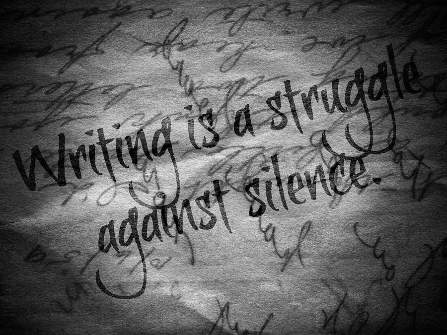 writing_is_a_struggle_against_silence_by_amazinganimegirl-d5f157w