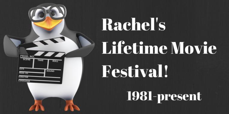 Rachel's Movie Festival!(2)